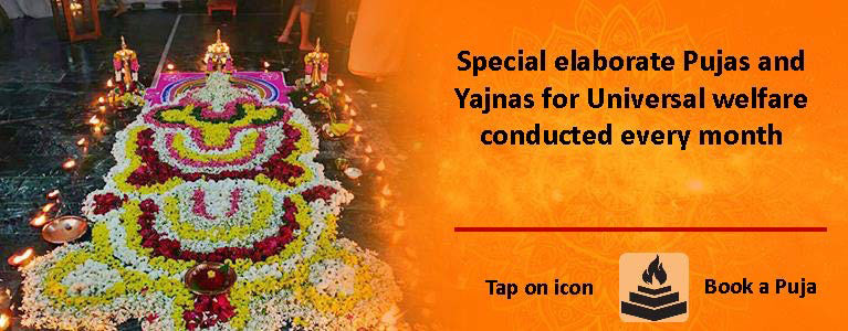 Pujas & Yajnas for Universal welfare